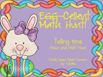 Egg-cellent Math Hunt- Telling Time to the five minute intervals