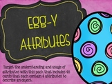 Egg-y Attributes