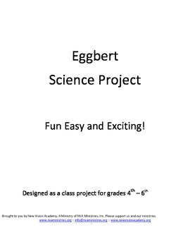Eggbert Science Project - Fun Easy and Exciting - Designed for grades 4th–6th