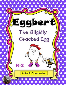 Eggbert the Slightly Cracked Egg (a book companion)