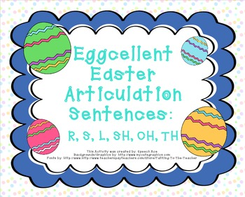 Eggcellent Easter Articulation Sentences: R,S,L,SH,CH,TH
