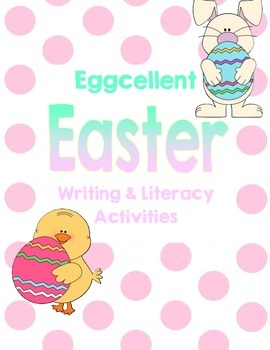 Eggcellent Easter Writing & Literacy Activities