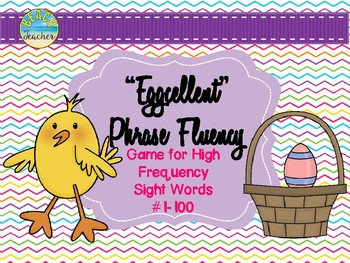 """""""Eggcellent"""" Phrase Fluency: High Frequency Sight Words #1-100 (Easter)"""