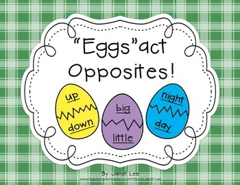 """Eggs-Act"" Opposites"