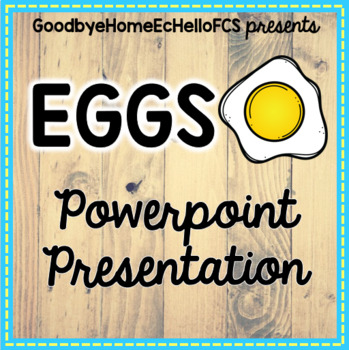 Eggs Powerpoint and Lab Ideas for FCS Culinary Arts