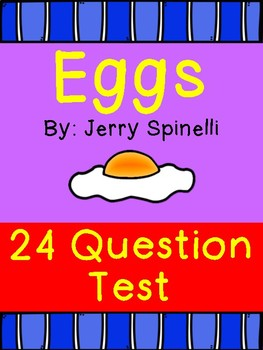 Eggs by Jerry Spinelli- 24 Question Assessment