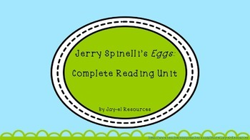 Eggs by Jerry Spinelli: A Complete Reading Unit