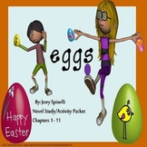 Eggs by Jerry Spinelli Novel Study For Chapters 1-11 SPED