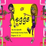 Eggs by Jerry Spinelli Novel Study For Chapters 12 - 23 SPED