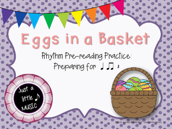 Eggs in a Basket--pre-reading notation to prepare ta, titi & rest