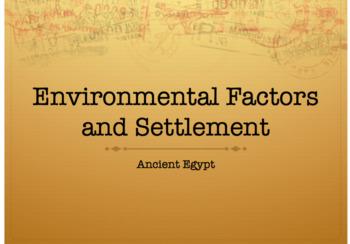 Ancient Egypt Environmental Factors and Settlement PowerPoint & Worksheet