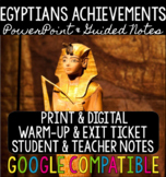 Egyptian Achievements - PPT, Guided Notes, Teacher Notes,