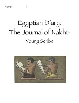 Egyptian Diary The Journal of Nakht Youngh Scribe Reading Response Journal