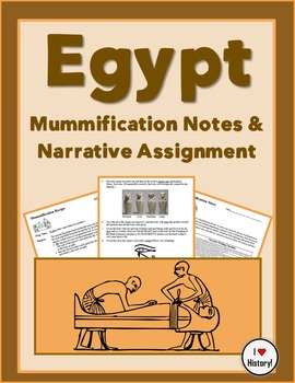 Egyptian Mummificatation Recipe Notes & Narrative Writing Assignment