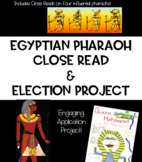 Egyptian Pharaoh Close Reads & Election Project
