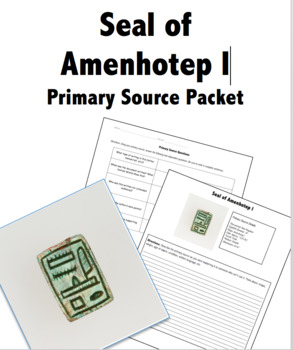 Egyptian Seal of Amenhotep I Artifact Primary Source Packet