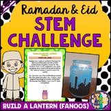 Eid & Ramadan Celebrations STEM Activity (Lantern 'Fanoos' STEM Challenge)