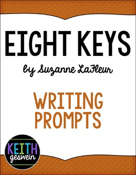 Eight Keys by Suzanne LaFleur:  FREE 23 Writing Prompts