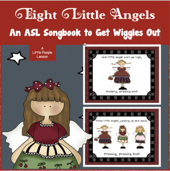 Eight Little Angels Praising God, a songbook that can be acted out, with ASL