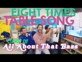 Eight Times Table Song (Cover of All About That Bass)