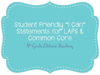 "Eighth Grade ""I Can"" Statements LAFS & Common Core Reading Plain"