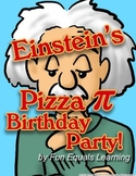 Einstein's Pizza Pi Party! π Geometry- National Pi Day & Einstein's Birthday