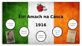 Éirí Amach na Cásca 1916 (as Gaeilge) // Easter Rising 1916 (in Irish)