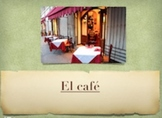 El Cafe - Spanish drinks/desserts unit and two verbs + object pronouns