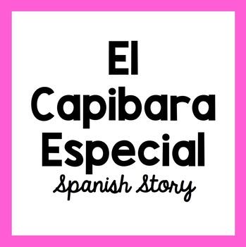 El Capibara Especial - Spanish Class Story