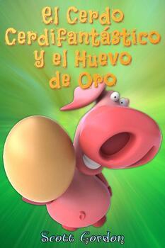 El Cerdo Cerdifantástico y el Huevo de Oro (Spanish Edition)