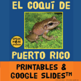 El Coquí de Puerto Rico. Spanish Lesson Plans with Printab