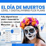 El Día de Muertos DIGITAL + HYBRID Flex Unit for Level 1 Spanish