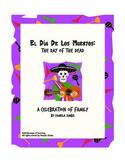 El Dia de los Muertos: The Day of the Dead