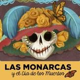 El Día de Muertos and Las mariposas Monarcas