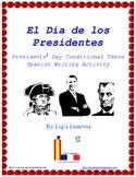 El Dia de los Presidentes-Spanish Conditional Tense Writing Activity