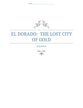 El Dorado:  The Lost City Of Gold Documentary Questions and Answers