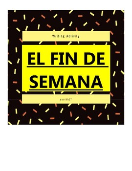 El Fin de Semana - Spanish Writing Project