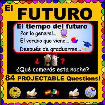 El Futuro - Spanish FUTURE TENSE Questions!