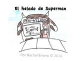 El Helado de Superman: A Comprehensible Story in Beginner'