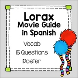 El Lorax Movie Guide Spanish Questions Vocab & Poster medio ambiente & Earth Day