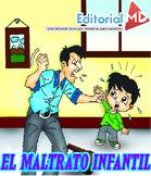 El Maltrato Infantil (Tipos y sus Consecuencias) PARA IMPRIMIR