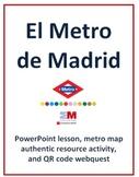 El Metro de Madrid - PowerPoint lesson, metro map activity, and QR code webquest