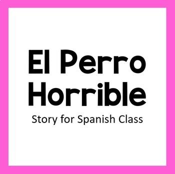 El Perro Horrible: Spanish Class Story