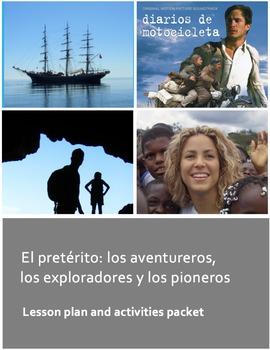 El Pretérito: los aventureros, exploradores y pioneros. Lesson plan/activities