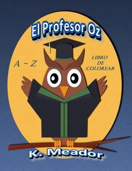 El Profesor Oz: A - Z Libro de Colorear