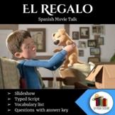 El Regalo: Movie Talk (Spanish)
