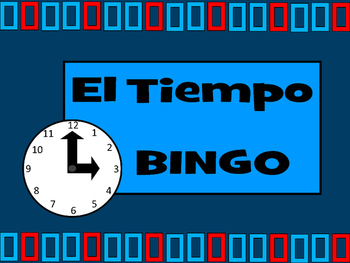 El Tiempo BINGO- Spanish Time Vocabulary