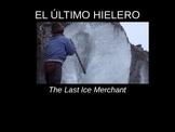 El Último Hielero/ The Last Ice Merchant