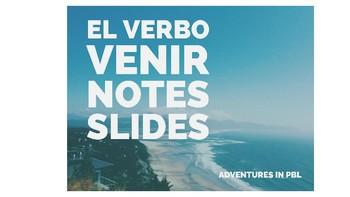El Verbo Venir Notes PowerPoint