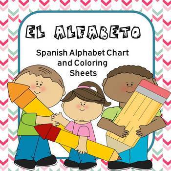 El alfabeto (Spanish Alphabet Chart) and Coloring Sheets
